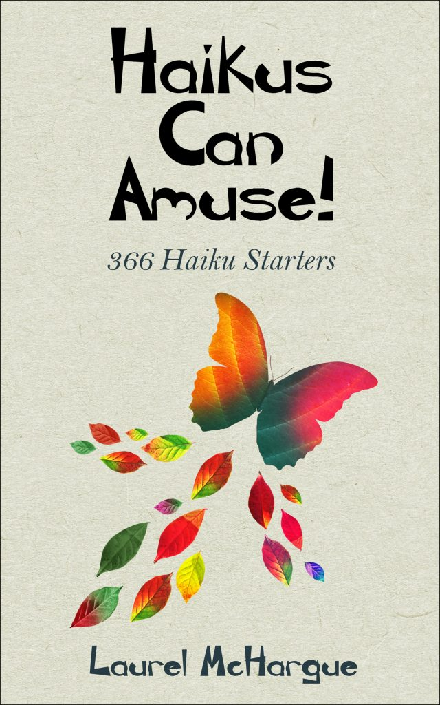 Cover design for my new gift book: Haikus Can Amuse! 366 Haiku Starters