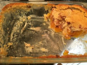 What was left of the peach cobbler a little while ago. Sorry, honey, it's gone now.